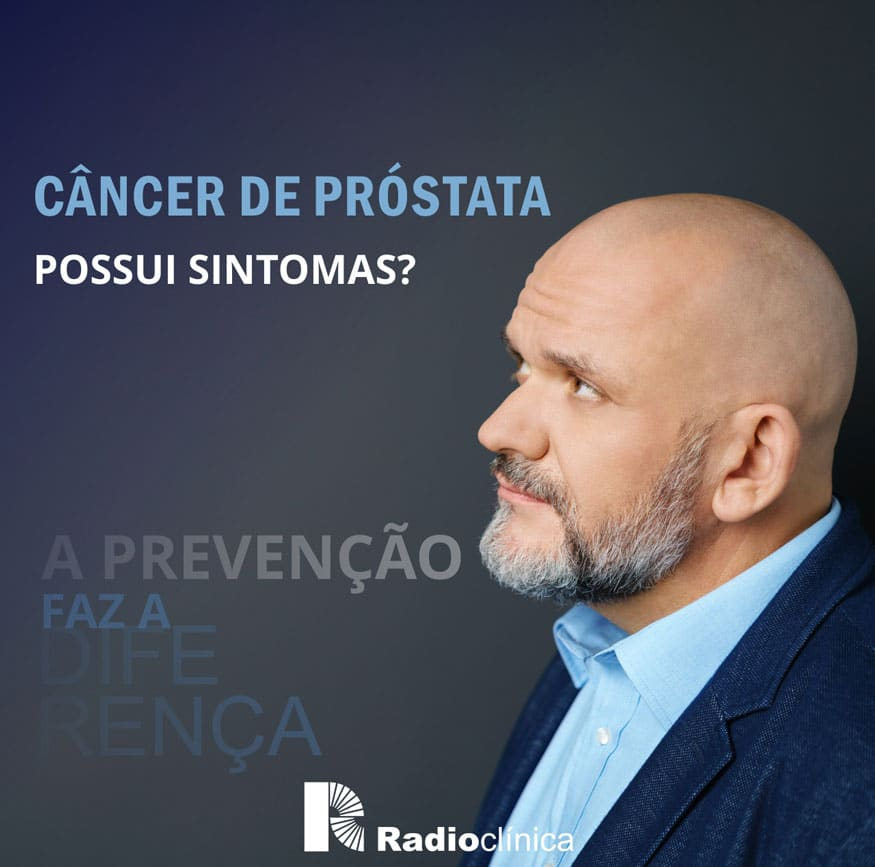 Câncer de Próstata possui sintomas?   Radioclínica