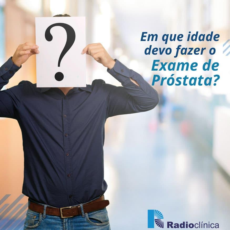 Em que idade devo fazer o Exame de Próstata?   Radioclínica