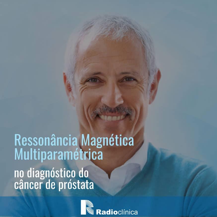 Ressonância Magnética Multiparamétrica no diagnóstico do câncer de próstata   Radioclínica
