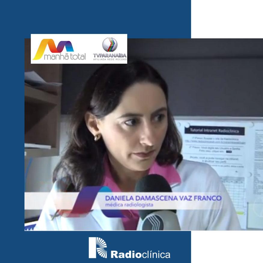 Dra. Daniela D. Vaz Franco participa do Programa Manhã Total esclarecendo a importância da Mamografia 100% Digital no diagnóstico do câncer de mama